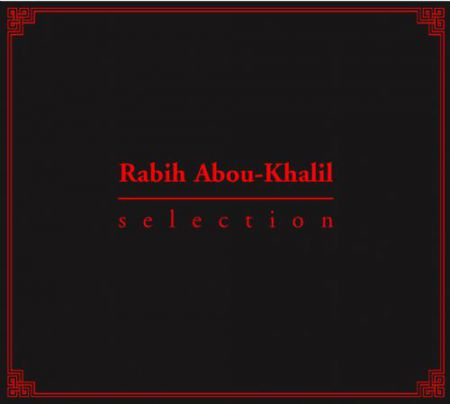 Rabih Abou-Khalil: Selection - CD