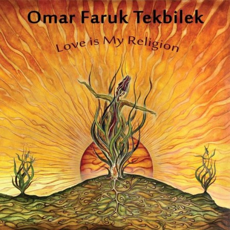 Omar Faruk Tekbilek: Love is My Religion - CD
