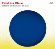 Çeşitli Sanatçılar: Fahrt Ins Blaue - Relaxin' In The Spirit of Jazz - CD