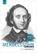 Mendelssohn Unknown - Documentary (A Film by Angelo Bozzolini) - DVD