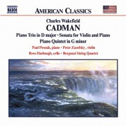 Peter Zazofsky: Cadman: Piano Trio in D Major / Violin Sonata / Piano Quintet - CD