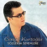 Cengiz Kurtoğlu: Sözlerim Sevenlere - CD