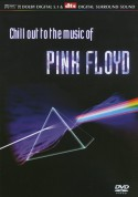 Pink Floyd: Chill Out To The Music Of Pink Floyd - DVD