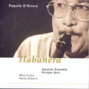 Paquito D'Rivera: Habanera - CD