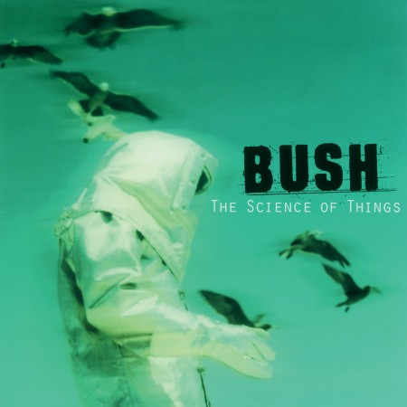 Bush: Science Of Things - Plak