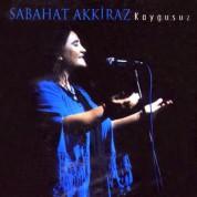 Sabahat Akkiraz: Kaygusuz - CD