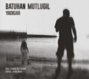 Batuhan Mutlugil: Yadigar - CD