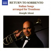 Joseph Alessi: Return To Sorrento - Italian Songs Arranged for Trombone - CD