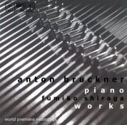 Fumiko Shiraga: Bruckner: Complete Piano works - CD
