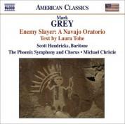 Michael Christie: Grey, M.: Enemy Slayer: A Navajo Oratorio - CD