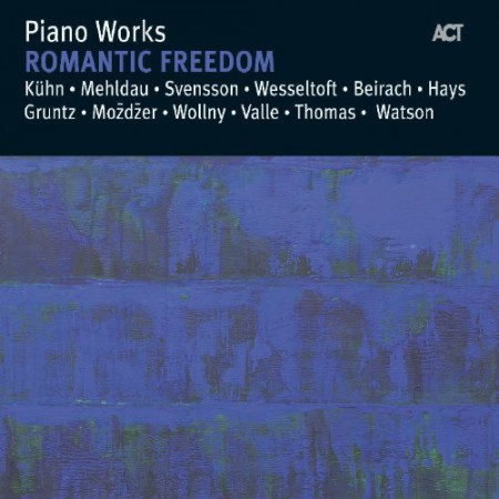 Çeşitli Sanatçılar: Piano Works: Romantic Freedom - CD