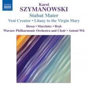 Antoni Wit: Szymanowski, K.: Stabat Mater / Veni Creator / Litany To the Virgin Mary / Demeter / Penthesilea - CD
