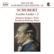Johannes Kalpers: Schubert: Lied Edition 16 - Goethe, Vol.  3 - CD