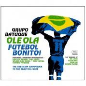 Grupo Batuque: Ole Ola-Futbol Bonito - CD