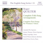 Quilter: Folk-Song Arrangements / Part-Songs for Women's Voices (Complete) (English Song, Vol. 11) - CD