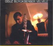 Oğuz Büyükberber: Velvele - CD