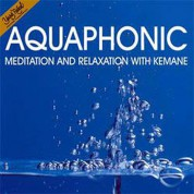 Çeşitli Sanatçılar: Aquaphonic Meditation and Relaxation with Kemane - CD