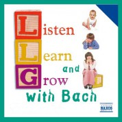 Çeşitli Sanatçılar: Listen, Learn And Grow With Bach - CD