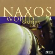 Çeşitli Sanatçılar: Naxos World 2001 Sampler - CD