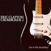 Eric Clapton: Crossroads 2 - Live In Seventies - CD