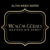 Müslüm Gürses: Maziden Bir Demet - CD