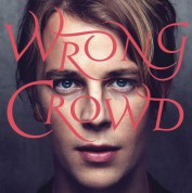 Tom Odell: Wrong Crowd - Plak