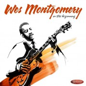 Wes Montgomery: In The Beginning: Early Recordings From 1949 - 1958 (Limited Numbered Edition) - Plak