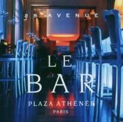 Çeşitli Sanatçılar: 25 Avenue - Le Bar, Plaza Athenee, Paris - CD