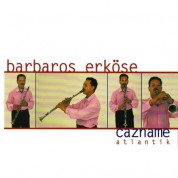 Barbaros Erköse: Cazname - Atlantik - CD