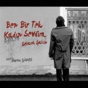 Selami Şahin: Ben Bir Tek Kadın (Adam) Sevdim - CD