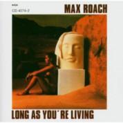 Max Roach: Long As You're Living - CD