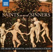 Çeşitli Sanatçılar: Saints and Sinners - The Music of Medieval and Renaissance Europe - CD