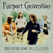 Fairport Convention: Meet on the Ledge: the Collection - Plak
