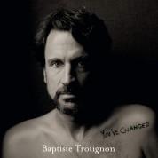 Baptiste Trotignon: You've Changed - Plak