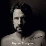 Baptiste Trotignon: You've Changed - Plak