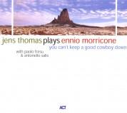 Jens Thomas: You Can't Keep A Good Cowboy Down - Jens Thomas Plays Ennio Morricone - CD