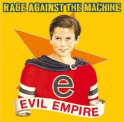 Rage Against The Machine: Evil Empire - Plak