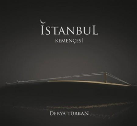 Derya Türkan: İstanbul Kemençesi - CD