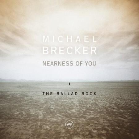 Michael Brecker: Nearness of You: The Ballad Book - Plak