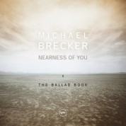 Michael Brecker: Nearness of You: The Ballad Book - Plak