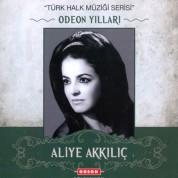 Aliye Akkılıç: Odeon Yılları - CD