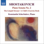 Shostakovich: Piano Sonata No. 2 / The Limpid Stream (Piano Transcription) - CD