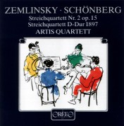 Artis Quartett: Zemlinsky, Schonberg: Streichquartett Nr.2, Streichquartett D-Dur 1897 - Plak