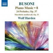 Wolf Harden: Busoni: Piano Music, Vol. 8 - CD