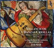 La Capella Reial de Catalunya, Hespèrion XXI, Jordi Savall: Villancicos y Danzas Criollas De la Iberia Antigua al Nuevo Mundo (1550-1750) - CD