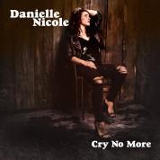 Danielle Nicole: Cry No More - CD
