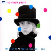 Çeşitli Sanatçılar: 10 Magic Years - The Best Of Act World Jazz 1992 - 2002 - CD