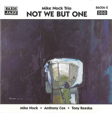 Mike Nock Trio: Not We But One - CD