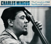 Charles Mingus: The Complete 1960 Nat Hentoff Sessions - CD