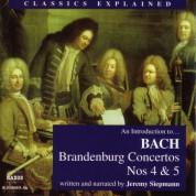 Jeremy Siepmann: Classics Explained: Bach, J.S. - Brandenburg Concertos Nos 4 & 5 (Siepmann) - CD